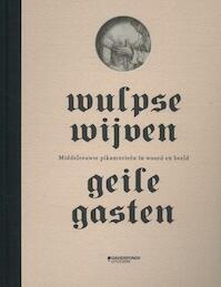 Wulpse wijven, geile gasten - Ludo Jongen ; Martine Meuwese ; Bart Veldhoen ; Norbert Voorwinden (ISBN 9789059085251)