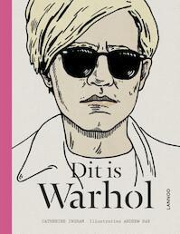 Dit is Warhol - Catherine Ingram (ISBN 9789401415712)