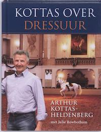 Kottas over Dressuur - Arthur Kottas-Heldenberg (ISBN 9789077462638)