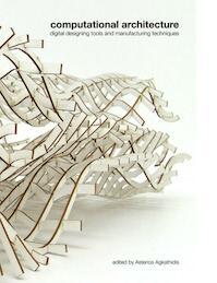 Computational architecture - Asterios Agkathidis (ISBN 9789063692872)