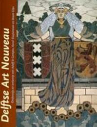 Delftse Art Nouveau - J. Hilkhuijsen (ISBN 9789040095993)