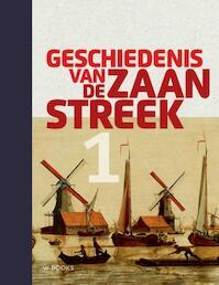 Geschiedenis van de Zaanstreek deel 1 (ISBN 9789040007545)