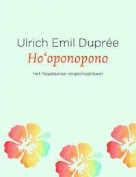 Ho'oponopono: het Hawaïaanse vergevingsritueel - Ulrich Emil Duprée, Ulrich E. Duprée (ISBN 9789020213195)