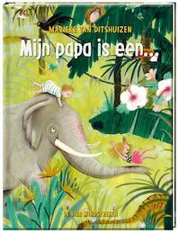Mijn papa is een... - Marieke van Ditshuizen (ISBN 9789051165845)