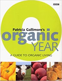Patricia Gallimore's Organic Year - Patricia Gallimore (ISBN 9780563551454)