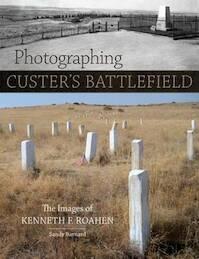 Photographing Custer's Battlefield - Sandy Barnard (ISBN 9780806151595)