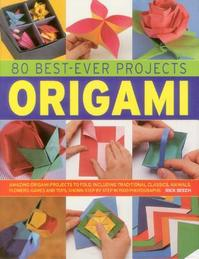 80 Best-Ever Projects Origami - Rick Beech (ISBN 9781843096795)