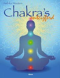 Chakras ontcijferd - A. Wauters (ISBN 9789057646584)