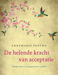 De helende kracht van acceptatie - Annemarie Postma (ISBN 9789022998618)