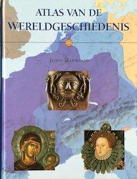 Atlas van de wereldgeschiedenis - John Haywood (ISBN 9783829033602)