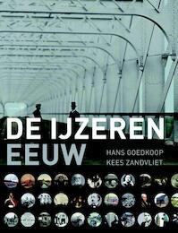 De ijzeren eeuw - Hans Goedkoop, Kees Zandvliet (ISBN 9789057303418)