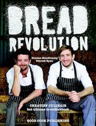 Bread Revolution - Duncan Glendinning, Patrick Ryan (ISBN 9789461430731)
