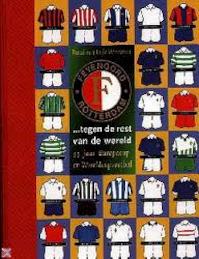 Feyenoord tegen de rest van de wereld - Ruud van Vrijaldenhoven (ISBN 9789024527328)