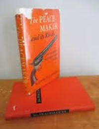 The Peacemaker and Its Rivals - John E. Parsons