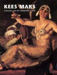 Kees Maks, 1876-1967 - Kees Maks, Maarten Jager (ISBN 9789040095818)