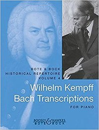BOTE AND BOCK Historical Repertoire Volume 4 - Wilhelm Kempff BACH TRANSCRIPTIONS for Piano (ISBN 9790202518755)