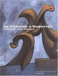 De Cézanne à Dubuffet - Collection Jean Planque - Florian Rodari, Fondation Jean et Suzanne Planque (ISBN 9782850257711)