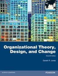 Organizational Theory, Design, and Change - Gareth R. Jones (ISBN 9780273765608)