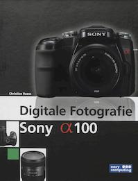 Digitale FotografieSony Alpha 100 - C. Haasz (ISBN 9789045644431)