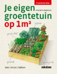 Je eigen groentetuin op 1m2 - Anne-Marie Nageleisen (ISBN 9789058563828)
