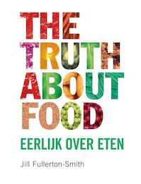 The truth about food - J. Fullerton-smith (ISBN 9789022993224)