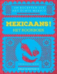 Mexicaans! - Thomasina Miers (ISBN 9789021560472)