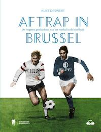 Aftrap in Brussel - Kurt Deswert (ISBN 9789089316769)