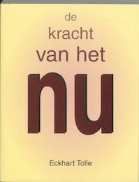 De kracht van het NU - Eckhart Tolle (ISBN 9789020282306)