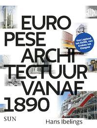 Europese architectuur vanaf 1890 - Hans Ibelings (ISBN 9789085068808)