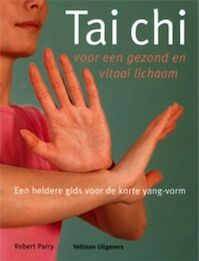 Tai Chi voor een gezond en vitaal lichaam - R. Parry (ISBN 9789059203396)