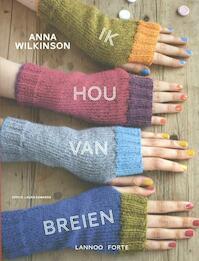 Ik hou van breien - Anna Wilkinson (ISBN 9789077437025)