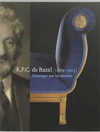 K.P.C.de Bazel (1869-1923) - Y. Brentjens, T. M. Eli?ns (ISBN 9789040081880)