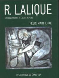 René Lalique, 1860-1945 - Félix Marcilhac
