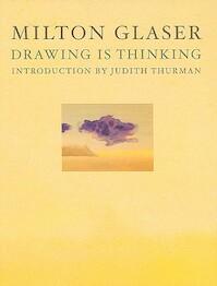 Milton Glaser: Drawing is Thinking - Judith Thurman, Milton Glaser (ISBN 9781585679942)