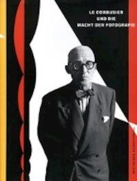 Le Corbusier und die Macht der Fotografie - (ISBN 9783422071582)