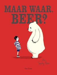 Maar waar, beer? - Sophy Henn (ISBN 9789000345885)