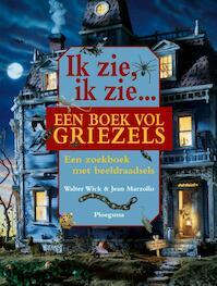 Ik zie, ik zie een boek vol griezels - Walter Wick, Jean Marzollo (ISBN 9789021666228)