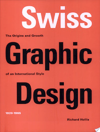 Swiss Graphic Design - Richard Hollis (ISBN 9781856694872)