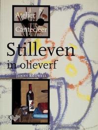 Stilleven in olieverf - Jenny Rodwell, H. de Rétrécy (ISBN 9789021320014)