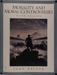 Morality and Moral Controversies - John Arthur (ISBN 9780139141287)