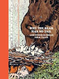 Why The Bear Has No Tail and other Russian Fairy-Tales - (ISBN 9781906257149)