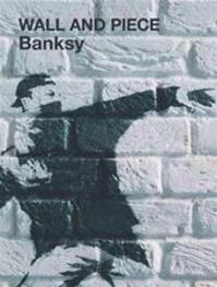 Wall and Piece - Banksy (ISBN 9781844137862)