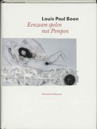 Eenzaam spelen met Pompon - Louis Paul Boon (ISBN 9789085420408)