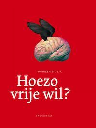 Hoezo vrije wil - Maureen Sie (ISBN 9789047703310)