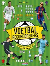 Voetbal recordbrekers - Kevin Pettman (ISBN 9789067979238)