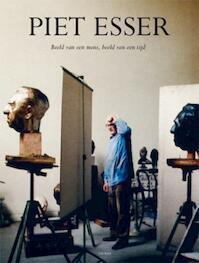 Piet Esser - Piet Esser, Jan Hans / Teeuwisse Rooseboom (ISBN 9789078964483)