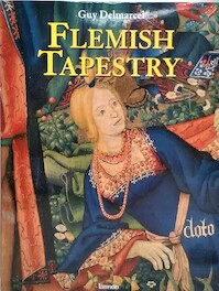 Flemish tapestry from the 15th to the 18th century - Guy Delmarcel (ISBN 9789020938869)