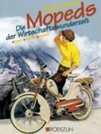 Die Mopeds der Wirtschaftswunderzeit - Brigitte Podszun (ISBN 9783861332763)