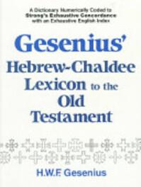 Gesenius' Hebrew and Chaldee Lexicon to the Old Testament Scriptures - Wilhelm Gesenius (ISBN 9780801037368)