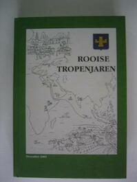 Rooise Tropenjaren - Richard van den Bosch